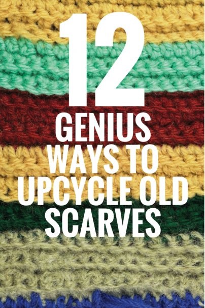 12 Genius Ways to Upcycle Old Scarves
