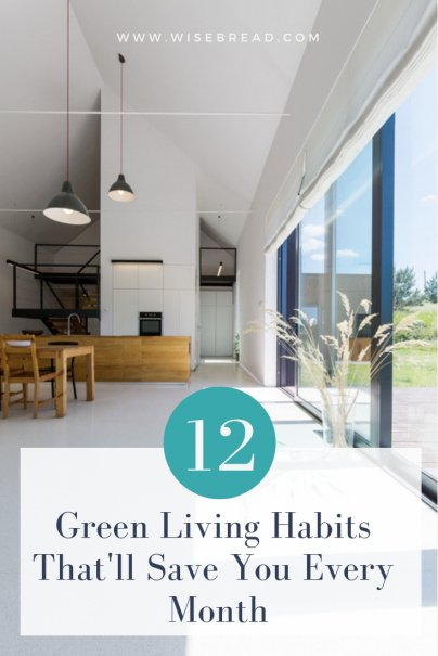 12 Green Living Habits That'll Save You Every Month