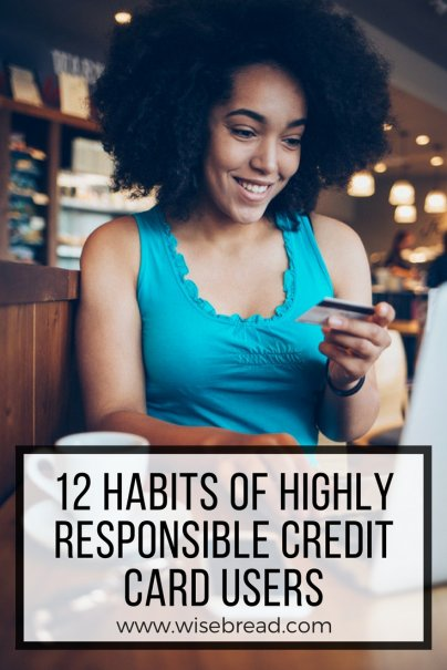 12 Habits of Highly Responsible Credit Card Users