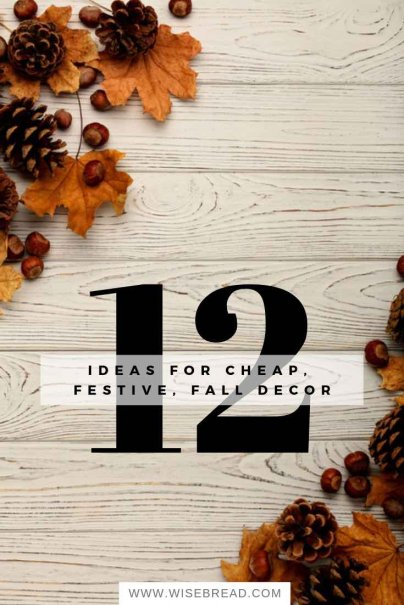 12 Ideas for Cheap, Festive, Fall Decor