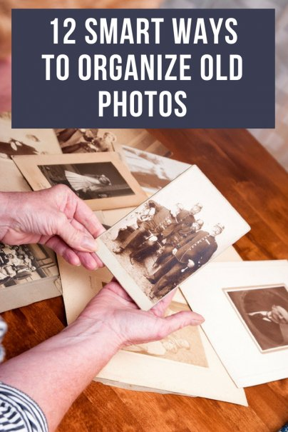 12 Smart Ways To Organize Old Photos