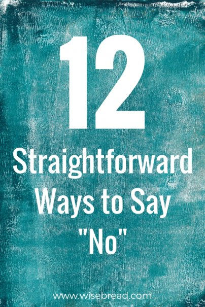 "12 Straightforward Ways to Say ""No"""