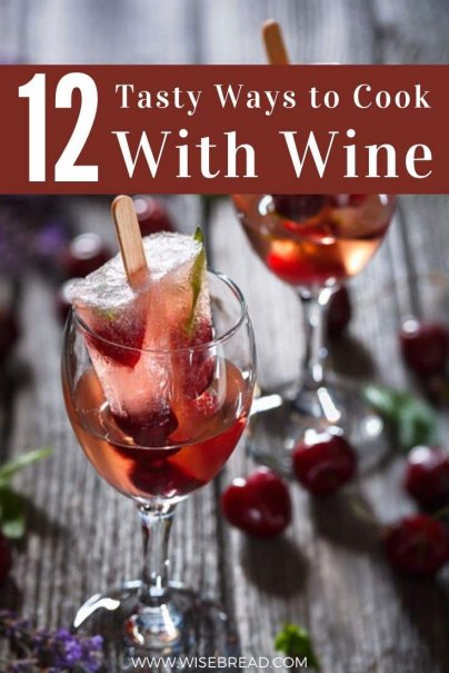 Do you love wine? Here are 12 fresh and flavorful ways to use wine in cooking and baking. | #wine #winerecipes