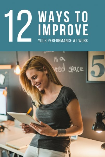 12 Ways to Improve Your Performance at Work