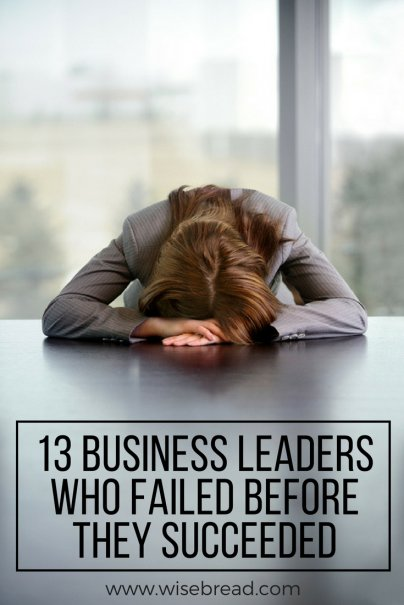 13 Business Leaders Who Failed Before They Succeeded