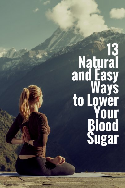 13 Natural and Easy Ways to Lower Your Blood Sugar