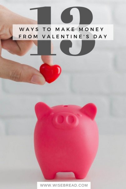 13 Ways to Make Money From Valentine's Day
