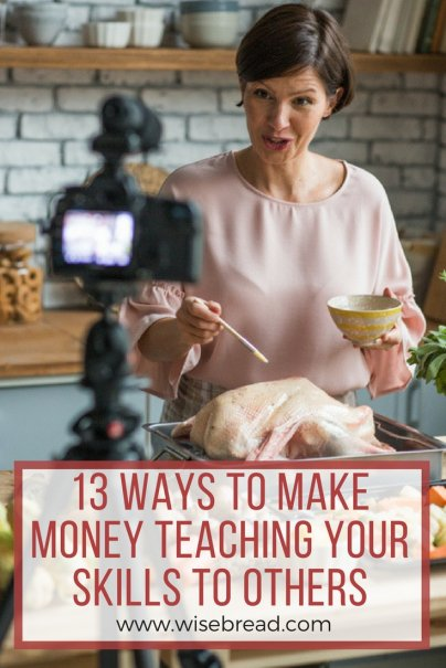 13 Ways to Make Money Teaching Your Skills to Others
