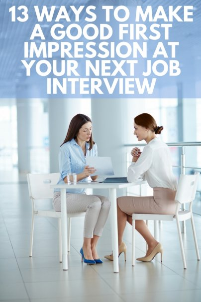 13 Ways to Make a Good First Impression at Your Next Job Interview