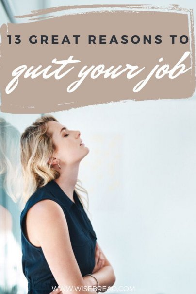 If you are looking for a reason to quit your job, here are 13 that should fire you up. | #careertips #careeradvice #jobtips