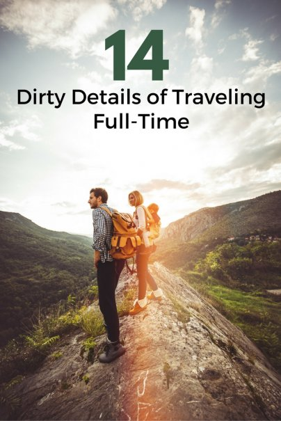 14 Dirty Details of Traveling Full-Time