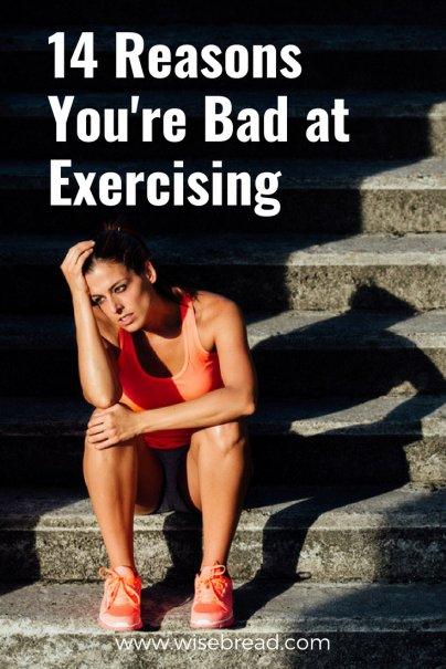 14 Reasons You're Bad at Exercising