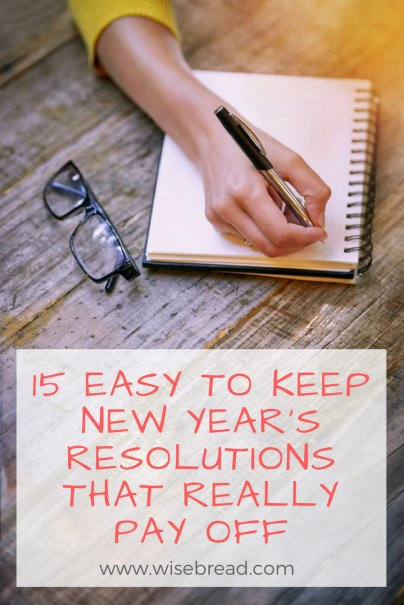 15 Easy to Keep New Year's Resolutions That Really Pay Off
