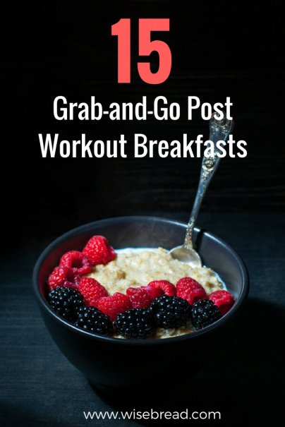 15 Grab-and-Go Post-Workout Breakfasts