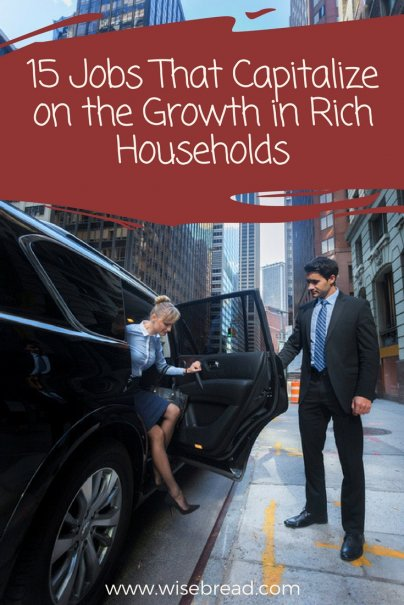 15 Jobs That Capitalize on the Growth in Rich Households