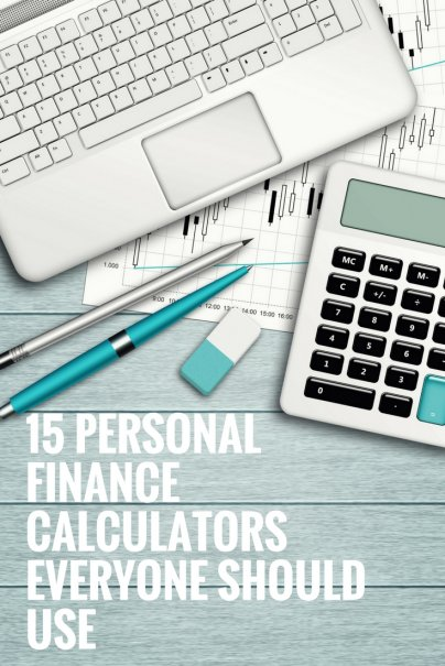 15 Personal Finance Calculators Everyone Should Use