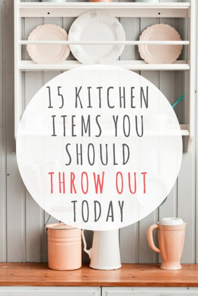 15 Things in Your Kitchen You Should Throw Out Today