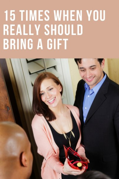 15 Times When You Really Should Bring a Gift