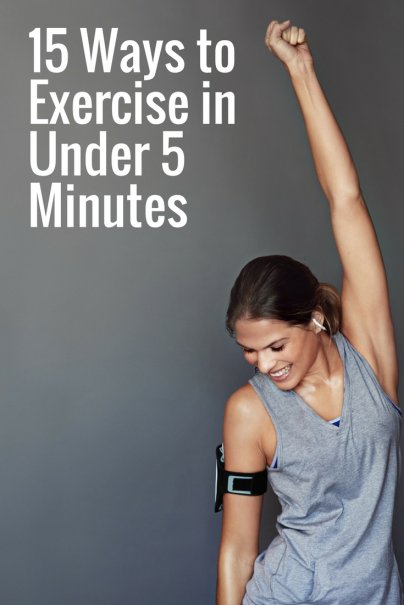 15 Ways to Exercise in Under 5 Minutes