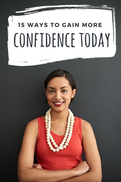 15 Ways to Gain More Confidence Today
