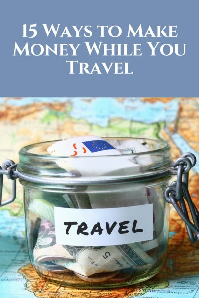 15 Ways to Make Money While You Travel