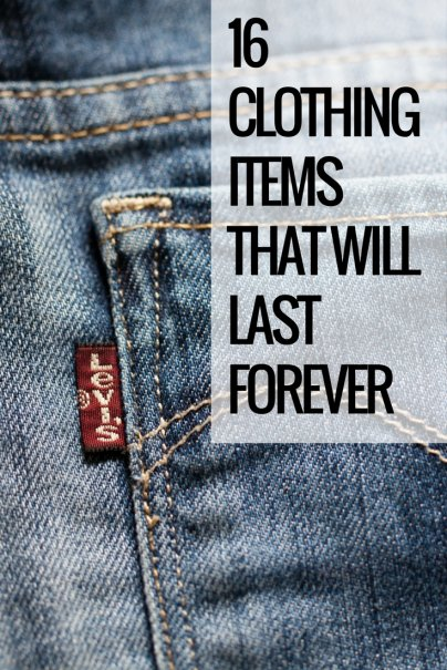 16 Clothing Items That Will Last Forever