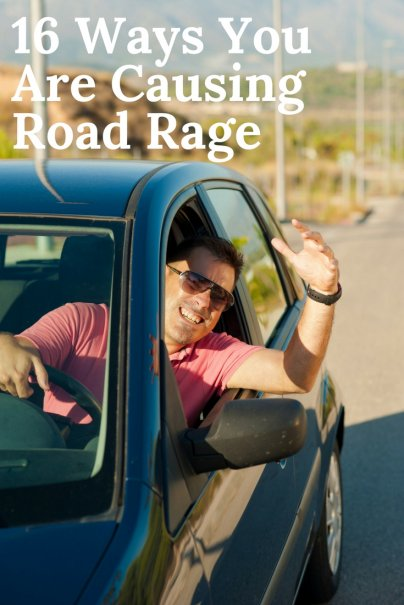 16 Ways You Are Causing Road Rage