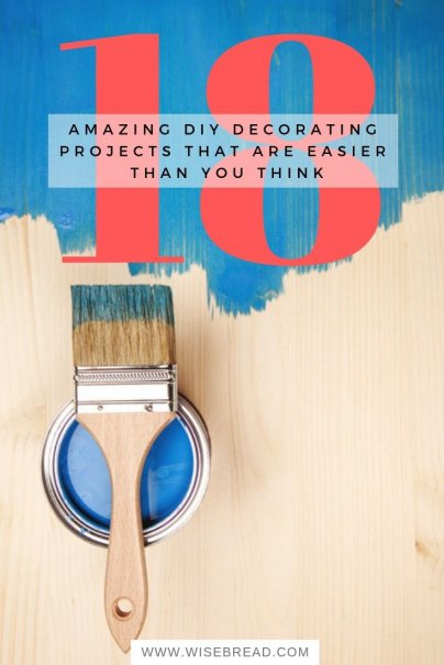 18 Amazing DIY Decorating Projects That Are Easier Than You Think