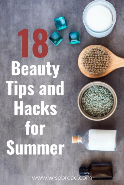 18 Beauty Tips and Hacks for Summer
