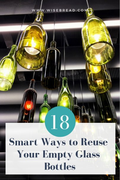 18 Smart Ways to Reuse Your Empty Glass Bottles