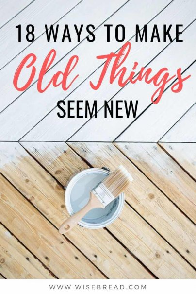 Want to know how to be more sustainable and eco friendly at home? Here are 18 ways to make old stuff feel like new. | #lifehacks #frugalliving #DIY