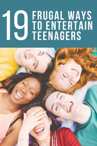 19 Frugal Ways to Entertain Teenagers