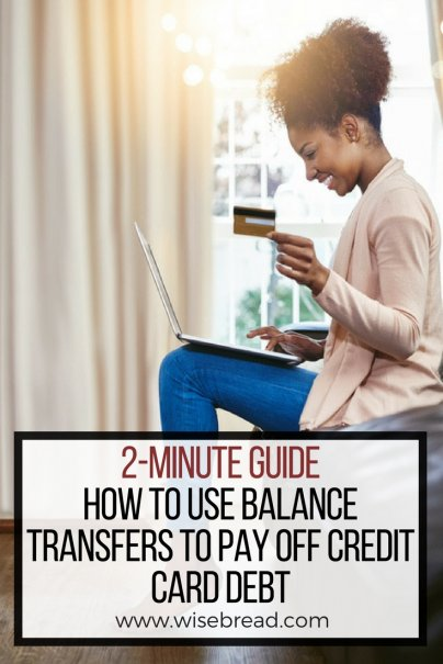 2-Minute Guide: How to Use Balance Transfers to Pay Off Credit Card Debt