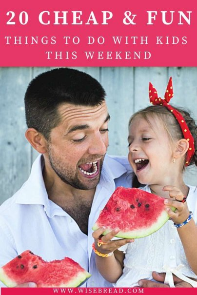 20 Cheap Fun Things to Do With Kids This Weekend