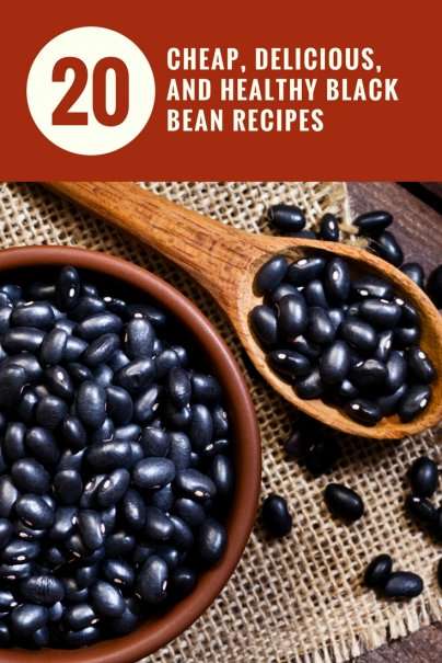 20 Cheap, Delicious, and Healthy Black Bean Recipes