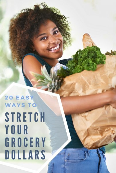 20 Easy Ways to Stretch Your Grocery Dollars