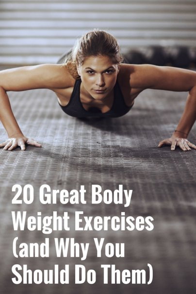 20 Great Body Weight Exercises (and Why You Should Do Them)