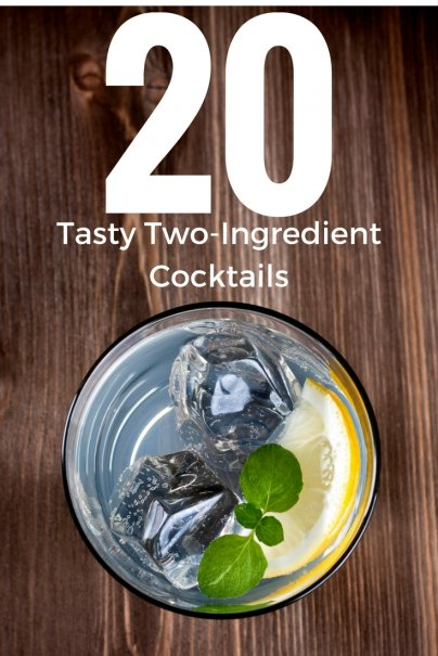 20 Tasty Two-Ingredient Cocktails