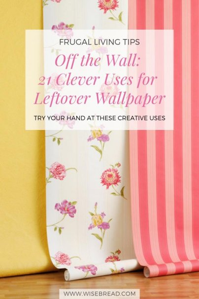 21 Clever Uses for Leftover Wallpaper