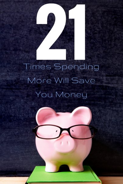 21 Times Spending More Will Save You Money