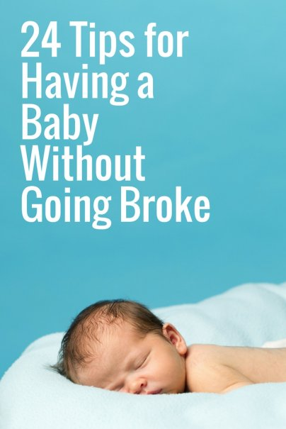24 Tips for Having a Baby Without Going Broke