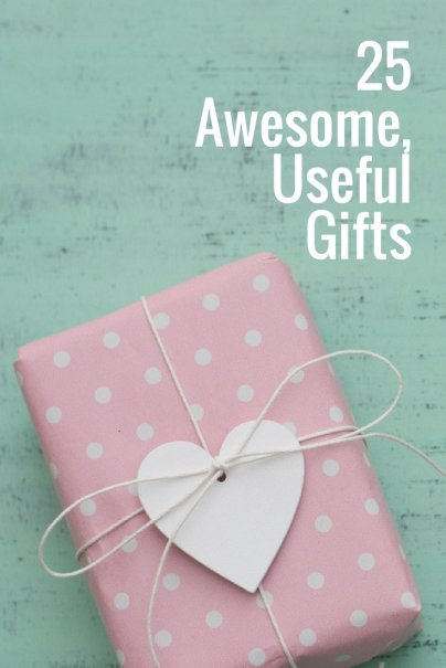25 Awesome, Useful Gifts