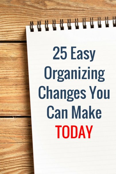 25 Easy Organizing Changes You Can Make Today