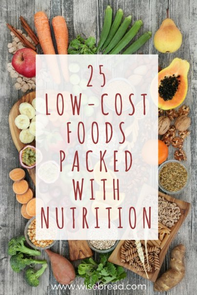 25 Low-Cost Foods Packed With Nutrition