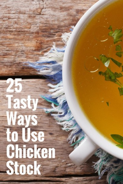 25 Tasty Ways to Use Chicken Stock