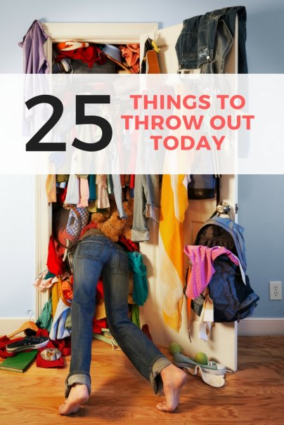 25 Things to Throw Out Today