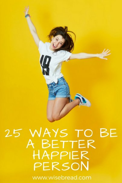 25 Ways to Be a Better, Happier Person