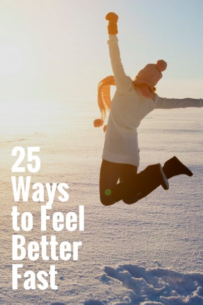 25 Ways to Feel Better Fast