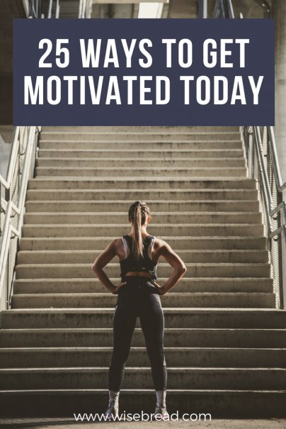 25 Ways to Get Motivated Today