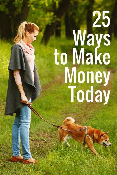 25 Ways to Make Money Today
